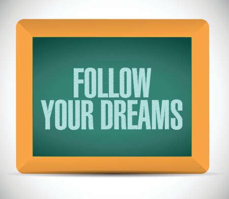 follow your dreams message illustration design over a white background Vector