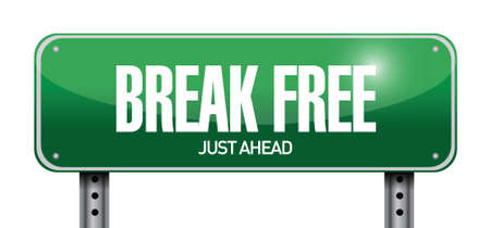 break free: break free street sign illustration design over a white background Illustration