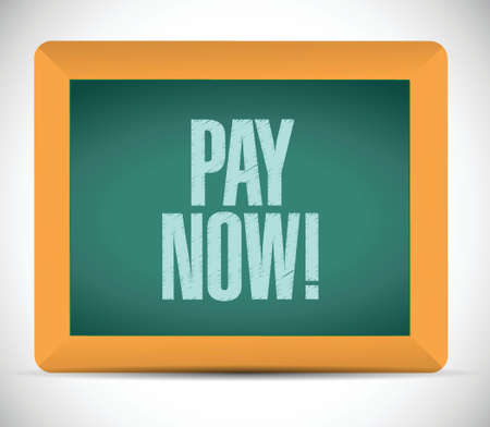 pay now message on a board illustration design over a white background Иллюстрация