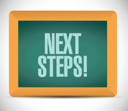 next stage: next steps message on a board illustration design over a white background Illustration