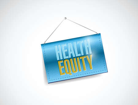 equity: health equity hanging banner illustration design over a white background