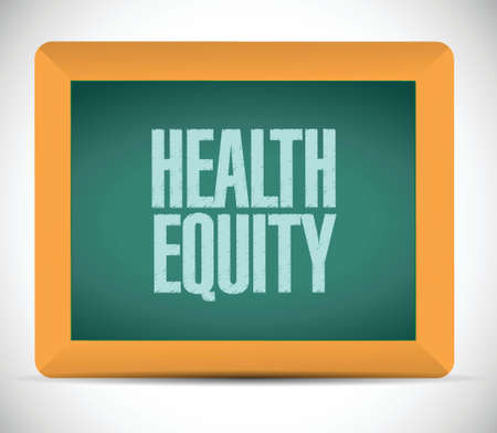 health equity: health equity sign illustration design over a white background
