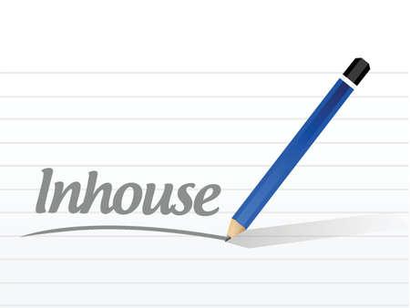 Inhouse message sign illustration design over a white background