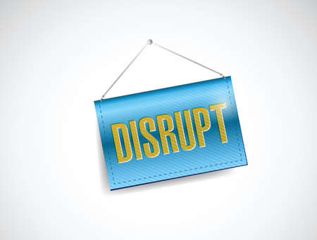 disrupting: disrupt hanging banner illustration design over a white background