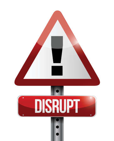 disturbing: disrupt warning sign illustration design over a white background Illustration