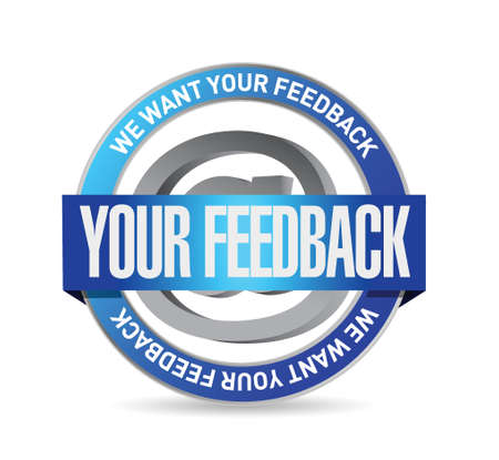 feedback: your feedback seal illustration design over a white background