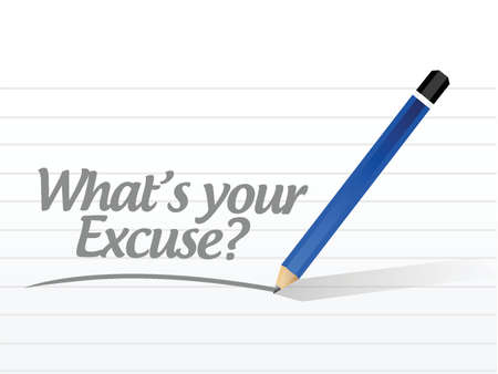 justify: whats your excuse sign message illustration design over a white background Illustration