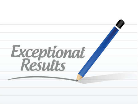 exceptional: exceptional results message sign illustration design over a white background Illustration