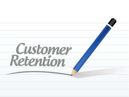 retention: customer retention message sign illustration design over a white background