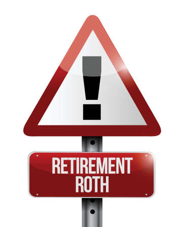 retire: retirement roth warning sign illustration design over a white background