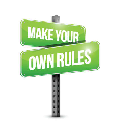 liberating: make your own rules street sign illustration design over a white background