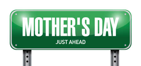 mothers day background: mothers day street sign illustration design over a white background