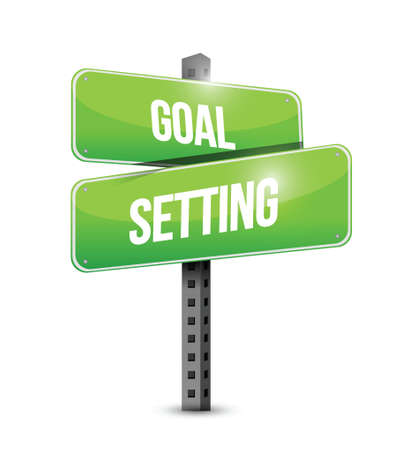 set goals: goal setting street sign illustration design over a white background