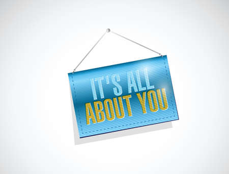 about you: its all about you hanging banner sign illustration design over a white background