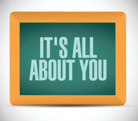 emphatic: its all about you board sign message illustration design over a white background