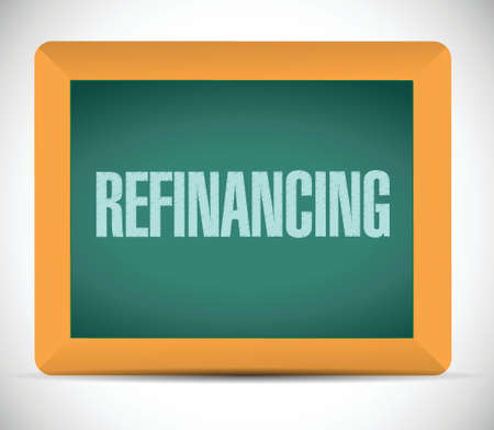 borrowing money: refinancing board sign illustration design over a white background