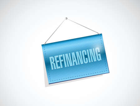 refinancing: refinancing hanging banner sign illustration design over a white background