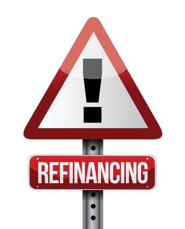 refinancing warning sign illustration design over a white background