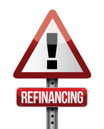 borrowing: refinancing warning sign illustration design over a white background