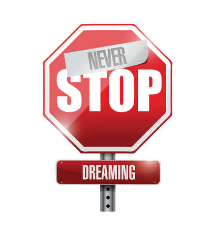 never stop dreaming street sign illustration design over a white background