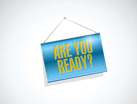 are you ready hanging banner illustration design over a white background Stock Vector - 36110497