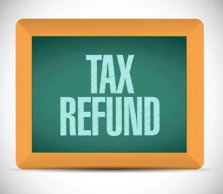 wage earners: tax refund board sign illustration design over a white background