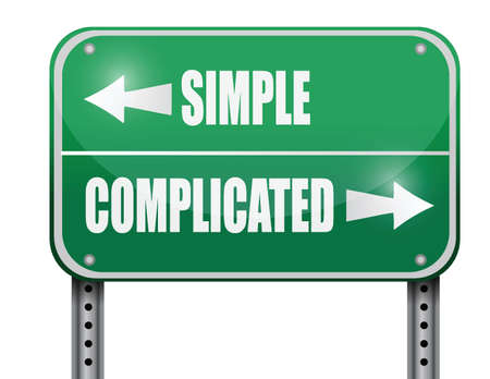 complicated: simple versus complicated road sign illustration design over a white background Illustration