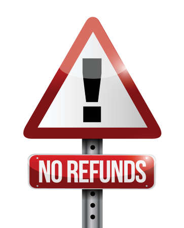 refunds: no refunds warning sign illustration design over a white background Illustration