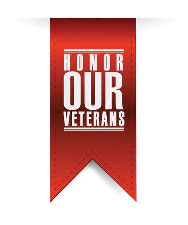 our: honor our veterans hanging sign illustration design over a white background