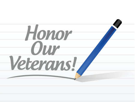 our: honor our veterans message sign illustration design over a white background Illustration