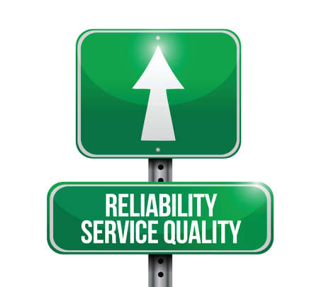 reliability service quality road sign illustration design over a white background