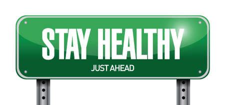 habits: stay healthy road sign illustration design over a white background