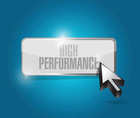 high performance: high performance button illustration design over a blue background Illustration