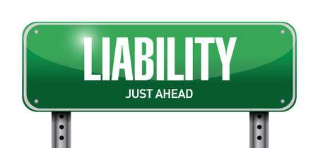 liability: liability road sign illustration design over a white background Illustration