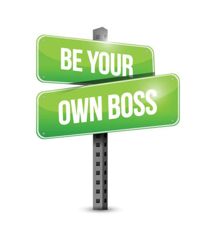 crucial: be your own boss road sign illustration design over a white background