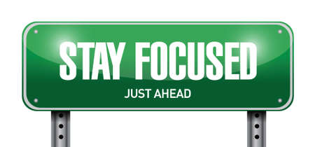 focused: stay focused road sign illustration design over white Illustration