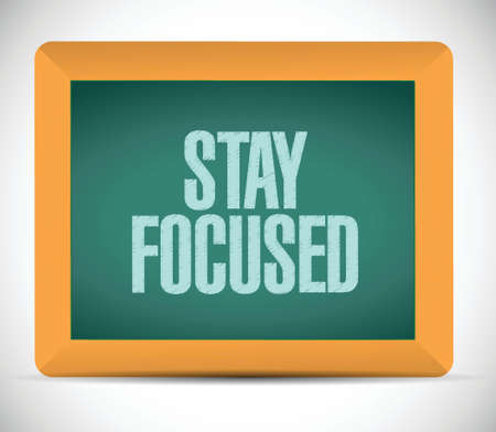staying: stay focused board sign illustration design over white