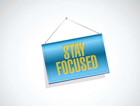 focused: stay focused hanging banner illustration design over white