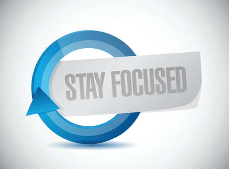 focused: stay focused cycle illustration design over white Illustration