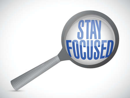 focused: stay focused magnify glass illustration design over white