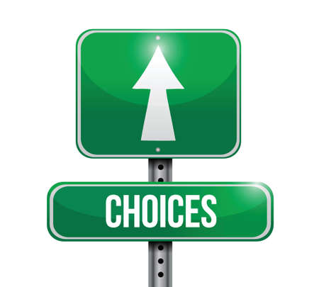 difficult decision: choices street sign concept illustration design over white background