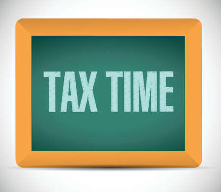 time over: tax time board sign concept illustration design over white
