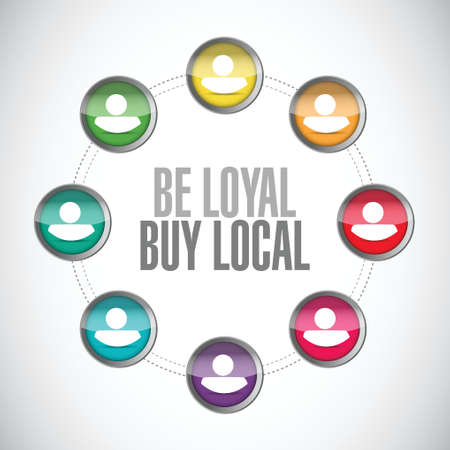 be loyal buy local people diagram sign illustration design over a white background