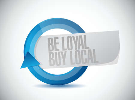 quality regional: be loyal buy local cycle sign illustration design over a white background Illustration