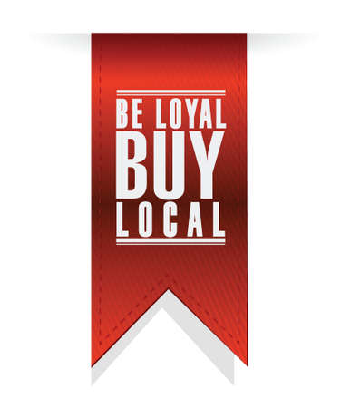 be loyal buy local banner sign illustration design over a white background Stock Illustratie