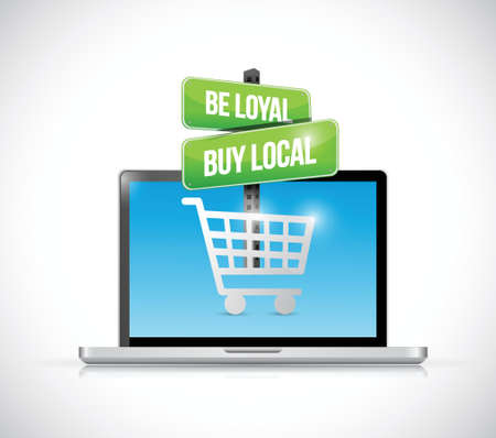 regional product: be loyal buy local computer sign illustration design over a white background