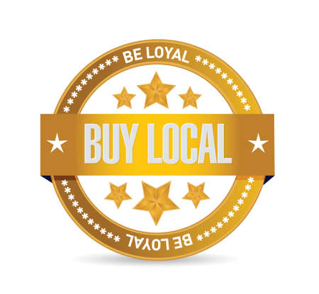 regional product: be loyal buy local seal sign illustration design over a white background