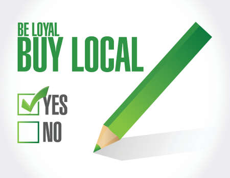 buy local: be loyal buy local check mark sign illustration design over a white background Illustration
