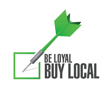 regional product: be loyal buy local check dart sign illustration design over a white background