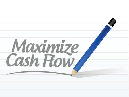 maximize cash flow message sign illustration design over white background